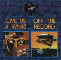 Sweet - Give Us A Wink! + Off The Record (1998)