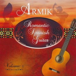 Armik - Romantic Spanish Guitar Vol.1 (2014)