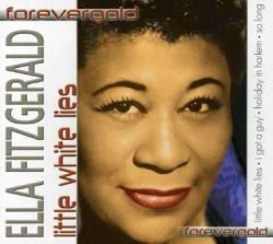 Ella Fitzgerald - Little White Lies (2005)