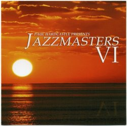 Paul Hardcastle - Jazzmasters 6 (2010)