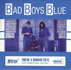 Bad Boys Blue - You're A Woman 2015 [CDS] (2015)