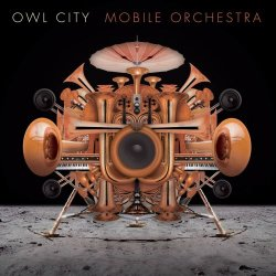 Owl City - Mobile Orchestra (2015)