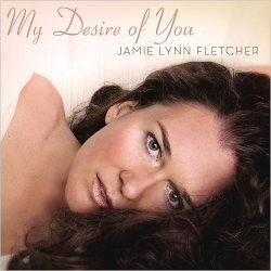Jamie Lynn Fletcher - My Desire Of You (2015)