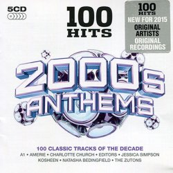 VA - 100 Hits - 2000s Anthems [5CD] (2014)