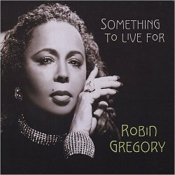 Robin Gregory - Something To Live For (2015)