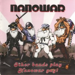 Nanowar - Other Bands Play, Nanowar Gay (2005)