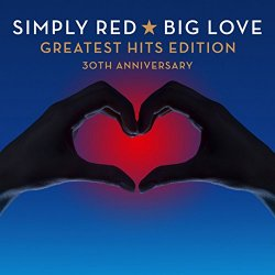 Simply Red - Big Love - Greatest Hits Edition - 30th Anniversary [2CD] (2015)