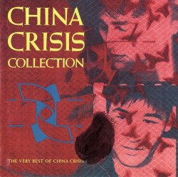 China Crisis - China Crisis Collection - The Very Best Of China Crisis (1990)