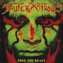 Slauter Xstroyes - Free The Beast (1998)