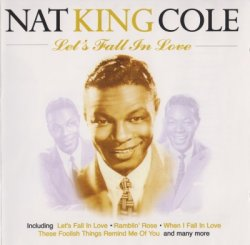 Nat King Cole - Let's Fall In Love (1998)