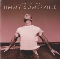 Jimmy Somerville - Dare To Love (1995)