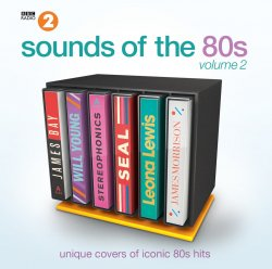 VA - BBC Radio 2 - Sounds Of The 80s Vol. 2 - Unique Covers Of Classic Hits [2CD] (2016)
