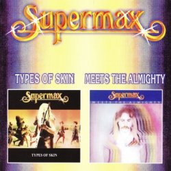 Supermax - Types Of Skin (1980) & Meets The Almighty (1981)