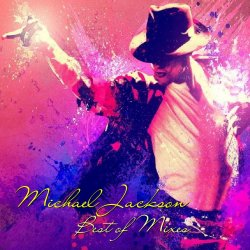 Michael Jackson  - Best Of Mixes (2016)