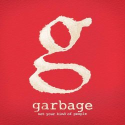 Garbage - Not Your Kind Of People - Deluxe Edition (2012)
