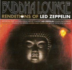 Buddha Lounge Ensemble - Renditions Of Led Zeppelin (2008)