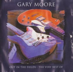 Gary Moore - Out In The Fields - The Very Best Of [2CD] (1998)