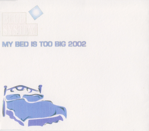 Blue System - My Bed Is Too Big 2002 Bootlegs (2002) » Music