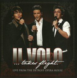 Il Volo - Il Volo Takes Flight: Live From the Detroit Opera House (2012)