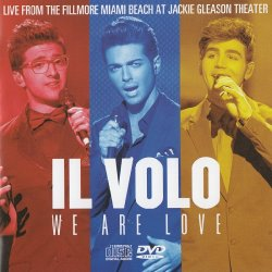 Il Volo - We Are Love: Live From The Fillmore Miami Beach At Jackie Gleason Theater (2013)