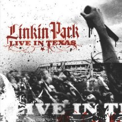 Linkin Park - Live In Texas (2003)