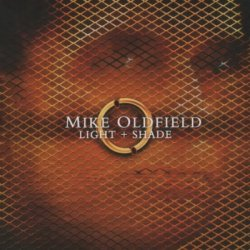 Mike Oldfield - Light + Shade [2CD] (2005)