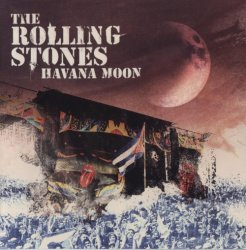 The Rolling Stones - Havana Moon [2CD] (2016)