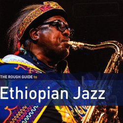 VA - The Rough Guide To Ethiopian Jazz (2016)