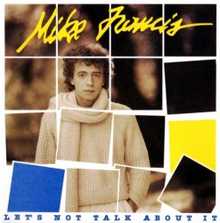 Mike Francis - Let's Not Talk About It (1984) [Reissue Japan 2008]
