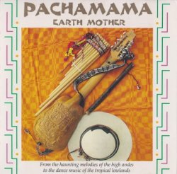 Pachamama - Earth Mother (1996)