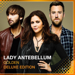 Lady Antebellum - Golden - Deluxe Edition (2013)