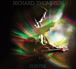 Richard Thompson - Electric [2CD] (2013)