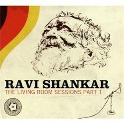 Ravi Shankar - The Living Room Sessions Part 1 (2012)