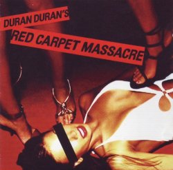 Duran Duran - Red Carpet Massacre (2007)