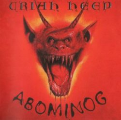 Uriah Heep - Abominog (1982) [Expanded Deluxe Edition 2005]