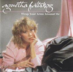 Agnetha Faltskog - Wrap Your Arms Around Me (1985)