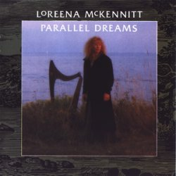 Loreena McKennitt - Parallel Dreams (1989)