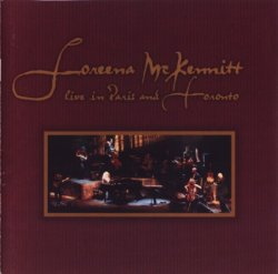 Loreena McKennitt - Live in Paris and Toronto (1999)