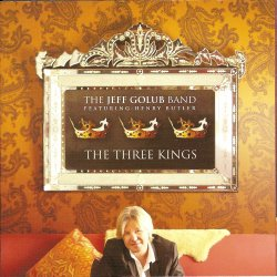 The Jeff Golub Band feat. Henry Butler - The Three Kings (2011)