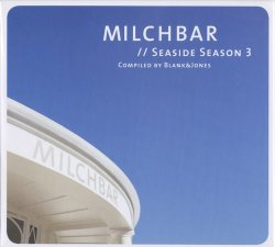 VA - Blank & Jones - Milchbar. Seaside Season 3 (2011)
