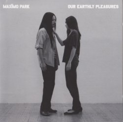 Maximo Park - Our Earthly Pleasures (2007)
