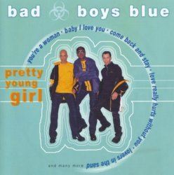 Bad Boys Blue - Pretty Young Girl (1999)