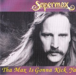 Supermax - The Max Is Gonna Kick Ya (1992)