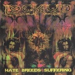 Lock Up - Hate Breeds Suffering (2002)