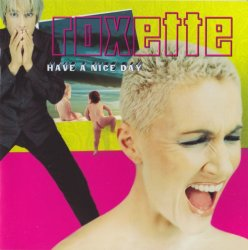 Roxette - Have A Nice Day (1999) [Remastered 2009]