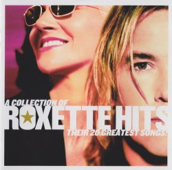 Roxette - A Collection Of Roxette Hits - Their 20 Greatest Songs! (2006)