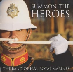 The Band Of H.M. Royal Marines - Summon The Heroes (2011)