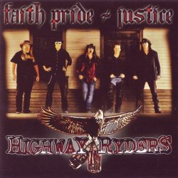Highway Ryders - Faith Pride & Justice (2013)