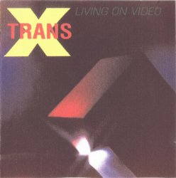 Trans-X - Living On Video (1993)