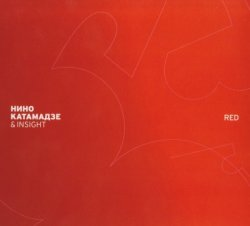 Nino Katamadze (Нино Катамадзе) & Insight - Red (2010) [Deluxe Edition]